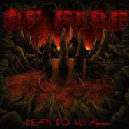 OF FIRE - Death Do Us All